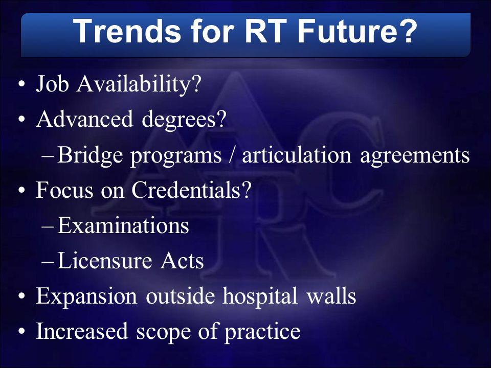Trends for RT Future Job Availability Advanced degrees