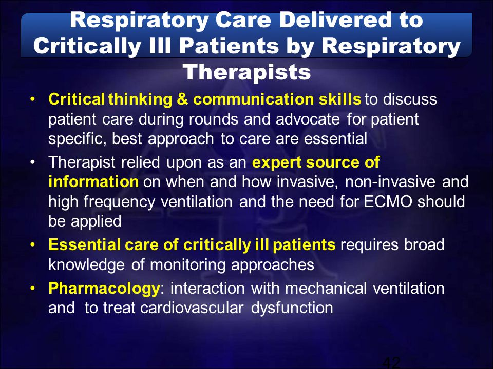 Respiratory Care Delivered to Critically Ill Patients by Respiratory Therapists