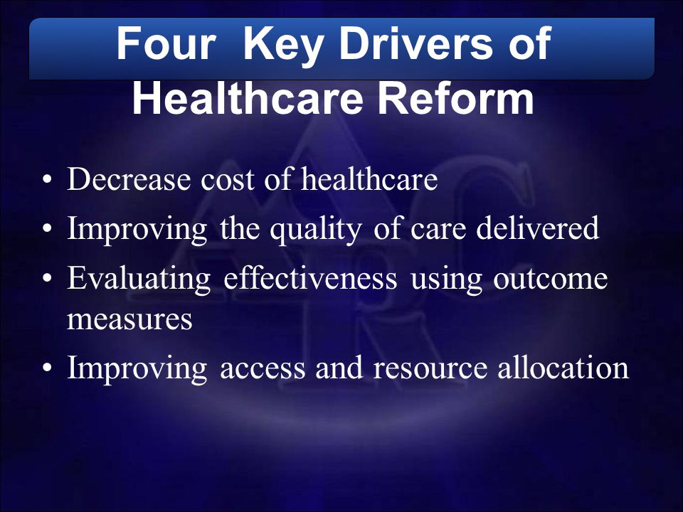 Four Key Drivers of Healthcare Reform