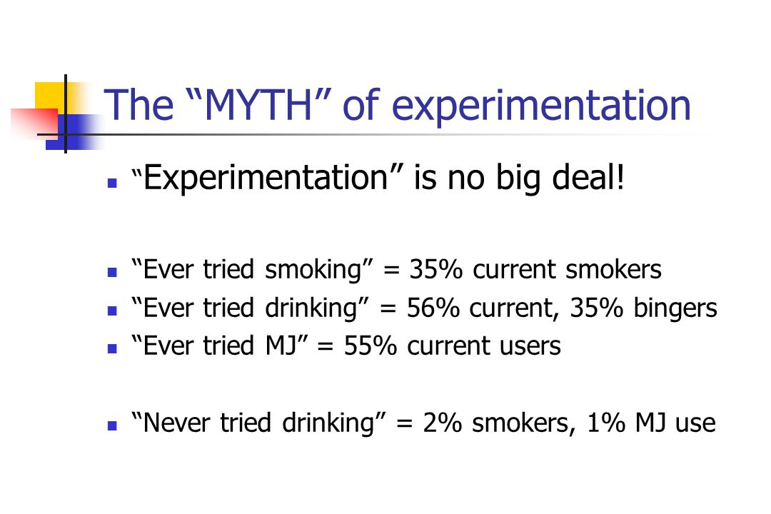 The MYTH of experimentation