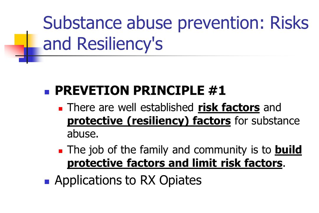 Substance abuse prevention: Risks and Resiliency s