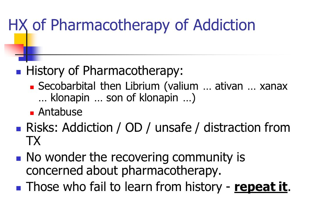 HX of Pharmacotherapy of Addiction