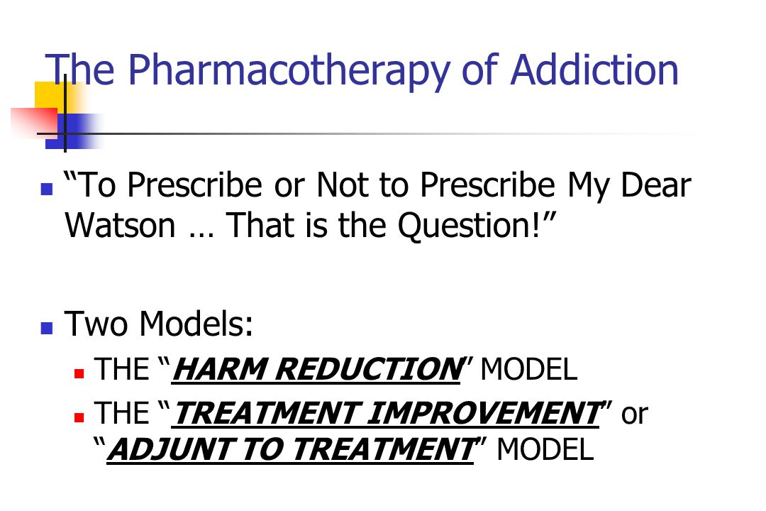 The Pharmacotherapy of Addiction