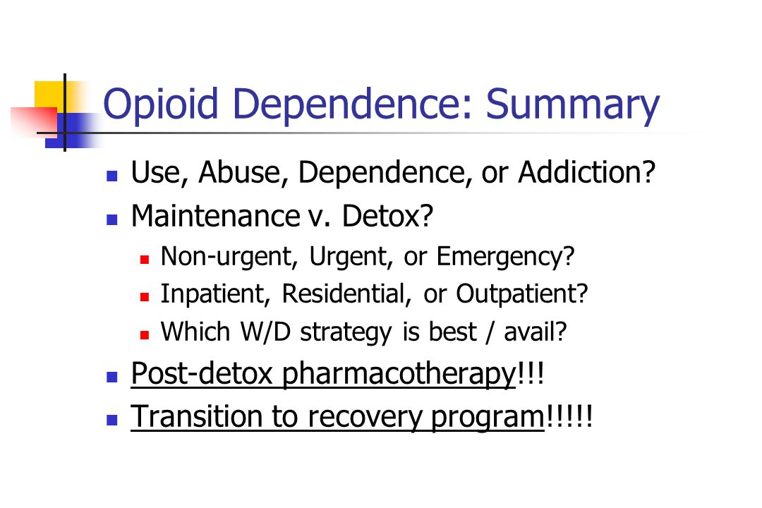 Opioid Dependence: Summary