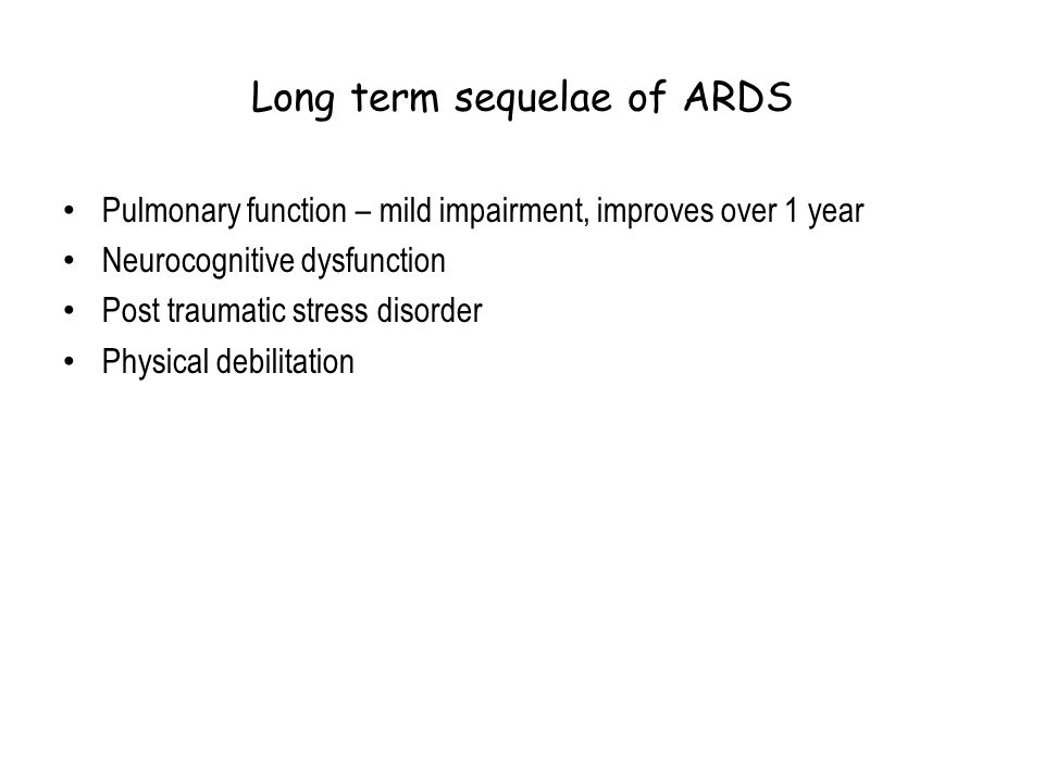 Long term sequelae of ARDS