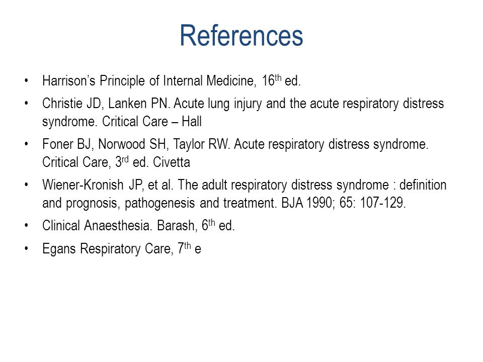 References Harrison's Principle of Internal Medicine, 16th ed.