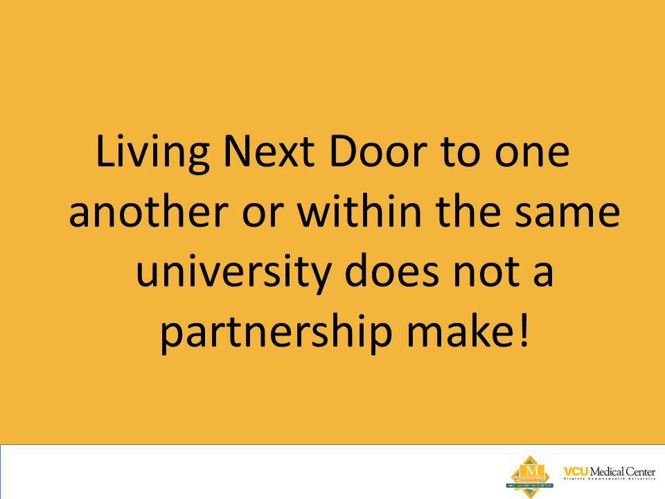 Living Next Door to one another or within the same university does not a partnership make!