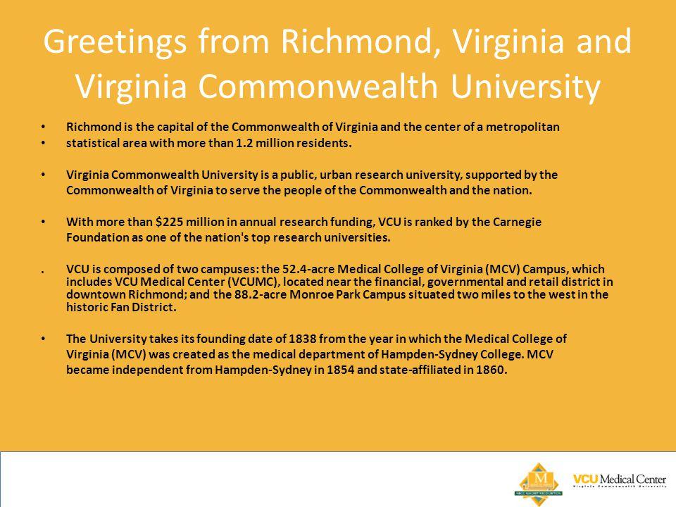 Greetings from Richmond, Virginia and Virginia Commonwealth University