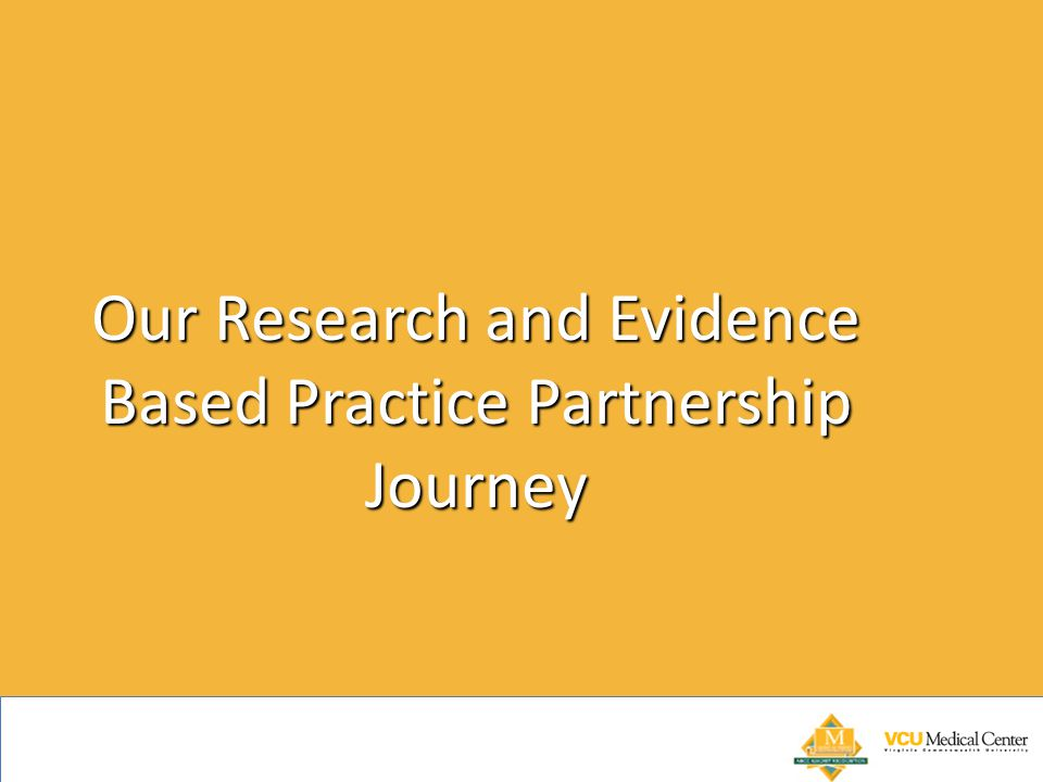 Our Research and Evidence Based Practice Partnership Journey
