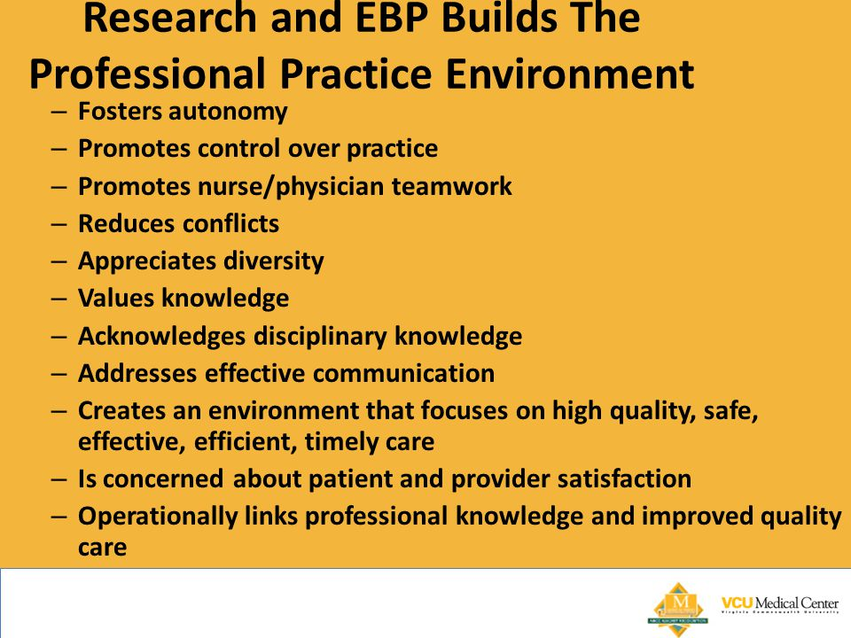Research and EBP Builds The Professional Practice Environment
