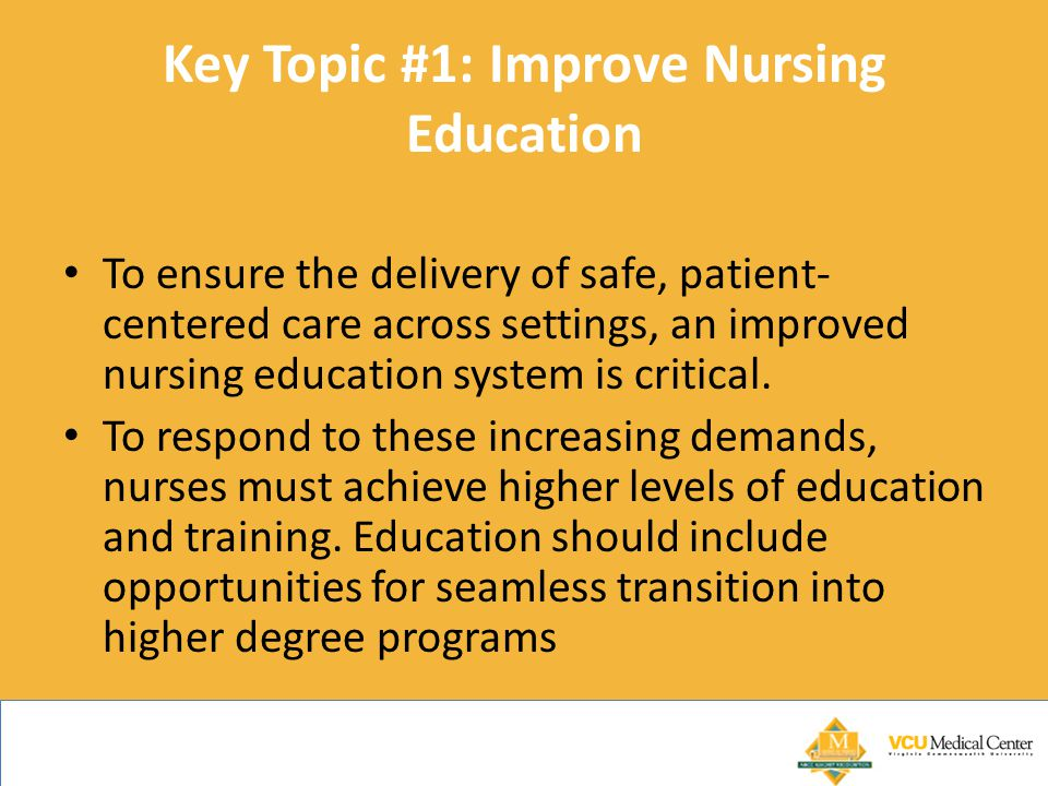 Key Topic #1: Improve Nursing Education