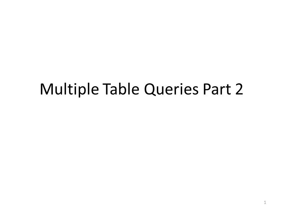 Multiple Table Queries Part 2