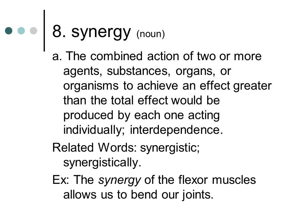 8. synergy (noun)