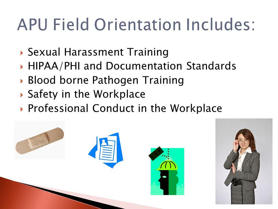 APU Field Orientation Includes: