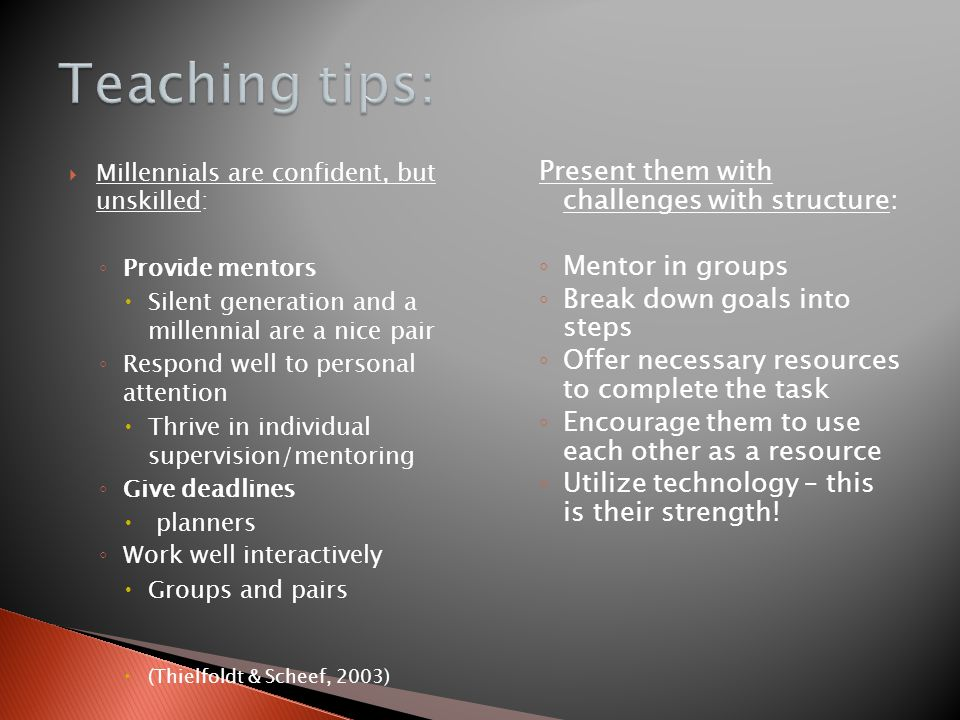 Teaching tips: Present them with challenges with structure: