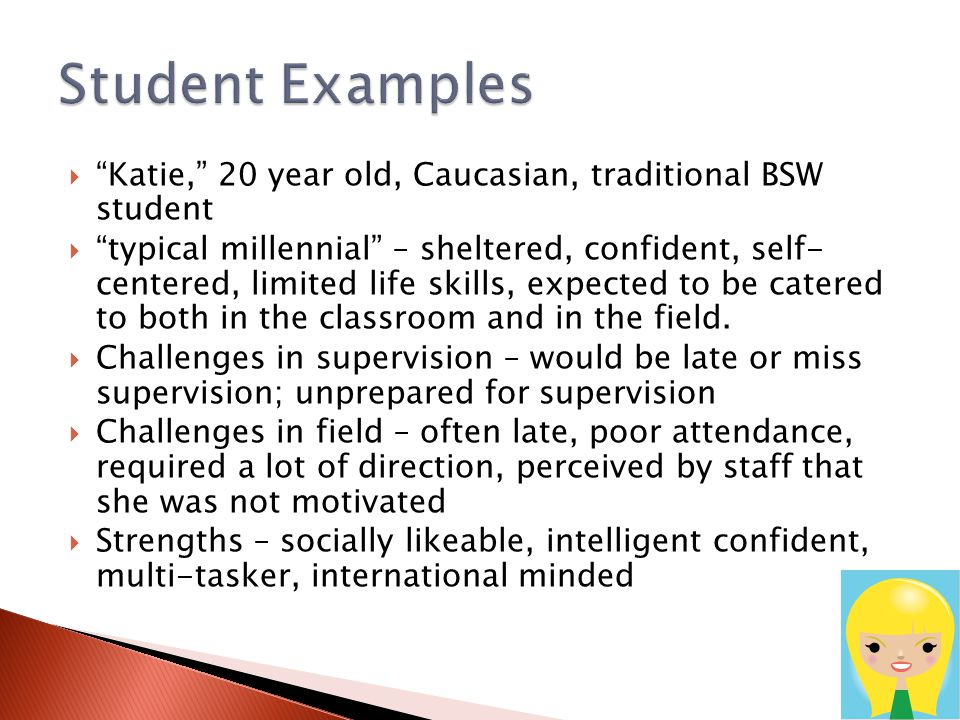 Student Examples Katie, 20 year old, Caucasian, traditional BSW student.