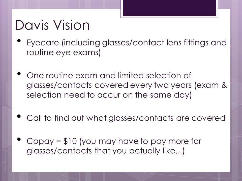 Davis Vision Eyecare (including glasses/contact lens fittings and routine eye exams)