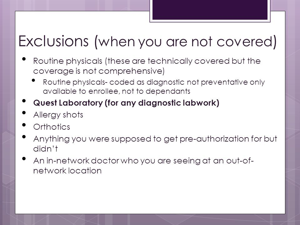 Exclusions (when you are not covered)