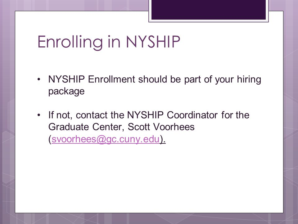 Enrolling in NYSHIP NYSHIP Enrollment should be part of your hiring package.