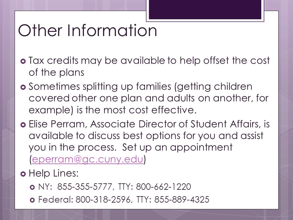 Other Information Tax credits may be available to help offset the cost of the plans.