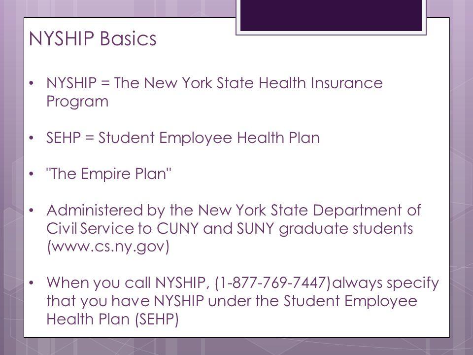 NYSHIP Basics NYSHIP = The New York State Health Insurance Program