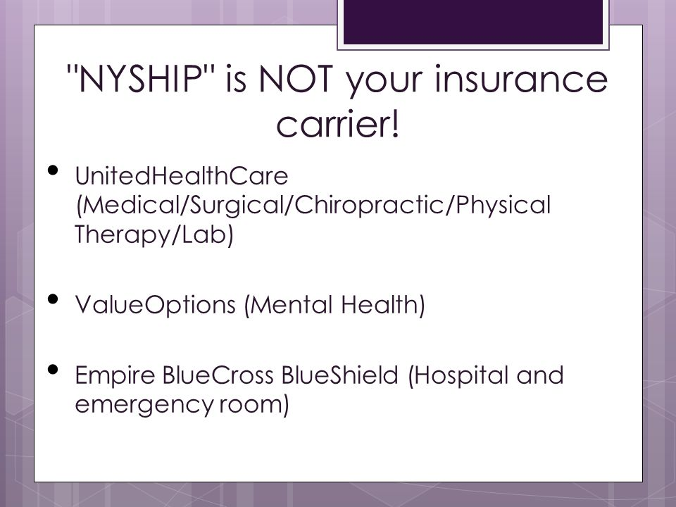 NYSHIP is NOT your insurance carrier!