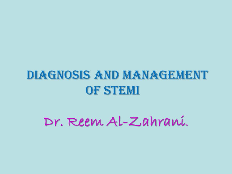 Diagnosis And Management Of STEMI
