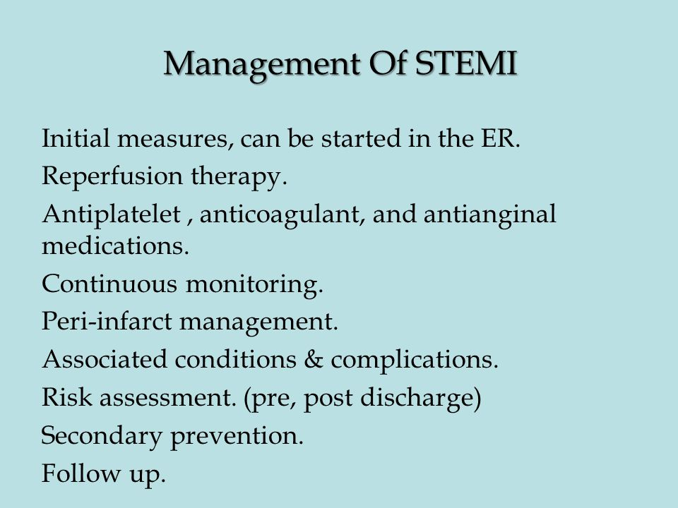 Management Of STEMI Initial measures, can be started in the ER.