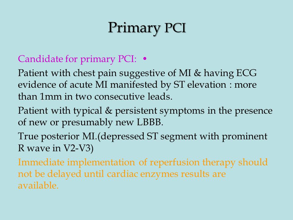 Primary PCI Candidate for primary PCI: