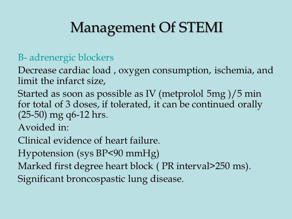 Management Of STEMI B- adrenergic blockers: