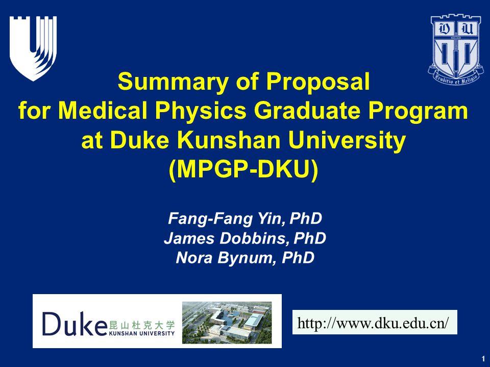 Summary of Proposal for Medical Physics Graduate Program at Duke Kunshan University (MPGP-DKU)