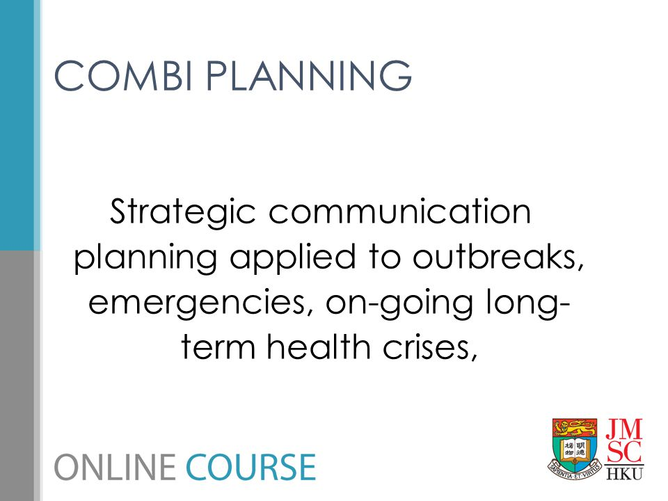 COMBI PLANNING Strategic communication planning applied to outbreaks, emergencies, on-going long-term health crises,