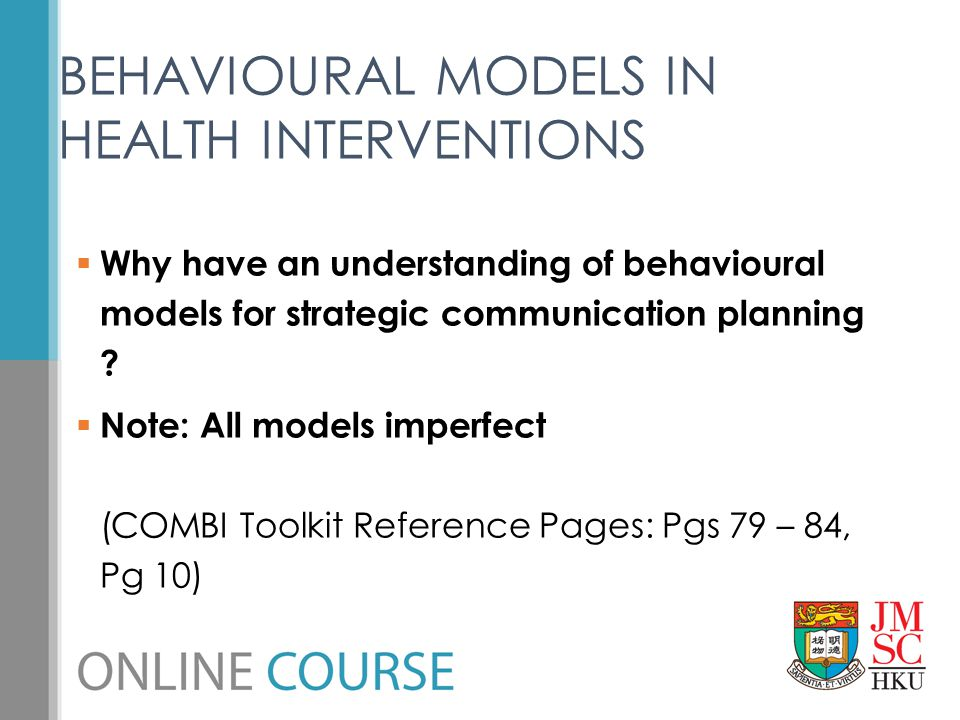 BEHAVIOURAL MODELS IN HEALTH INTERVENTIONS