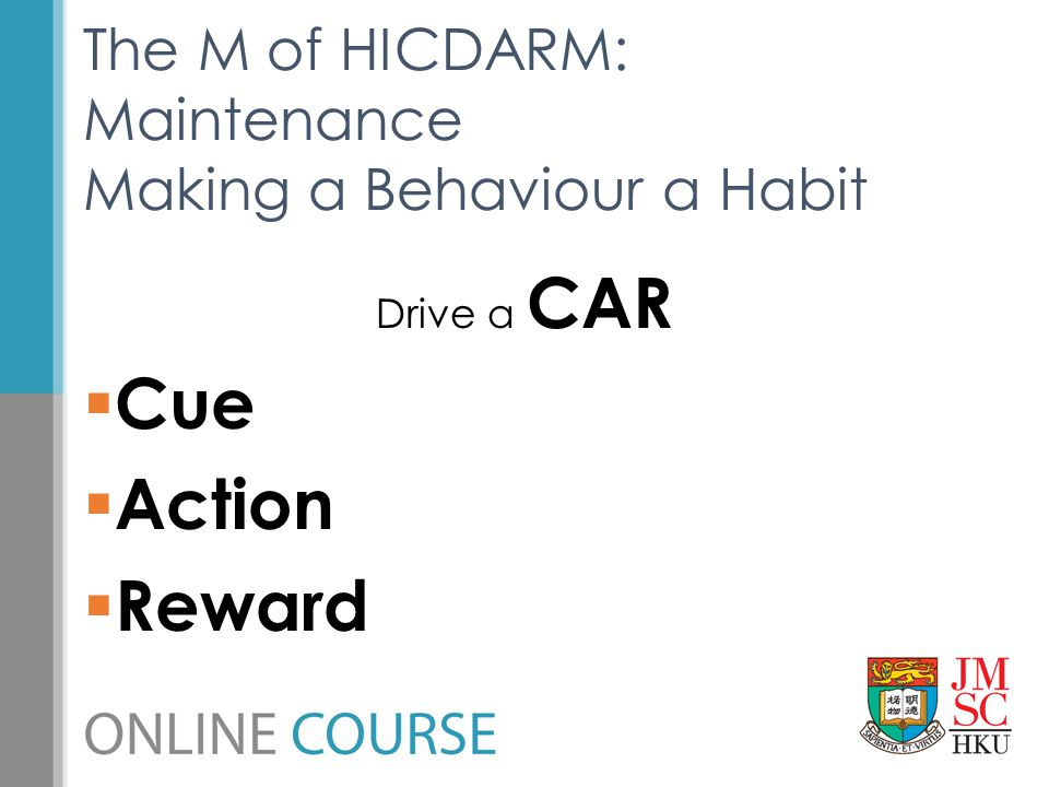 The M of HICDARM: Maintenance Making a Behaviour a Habit