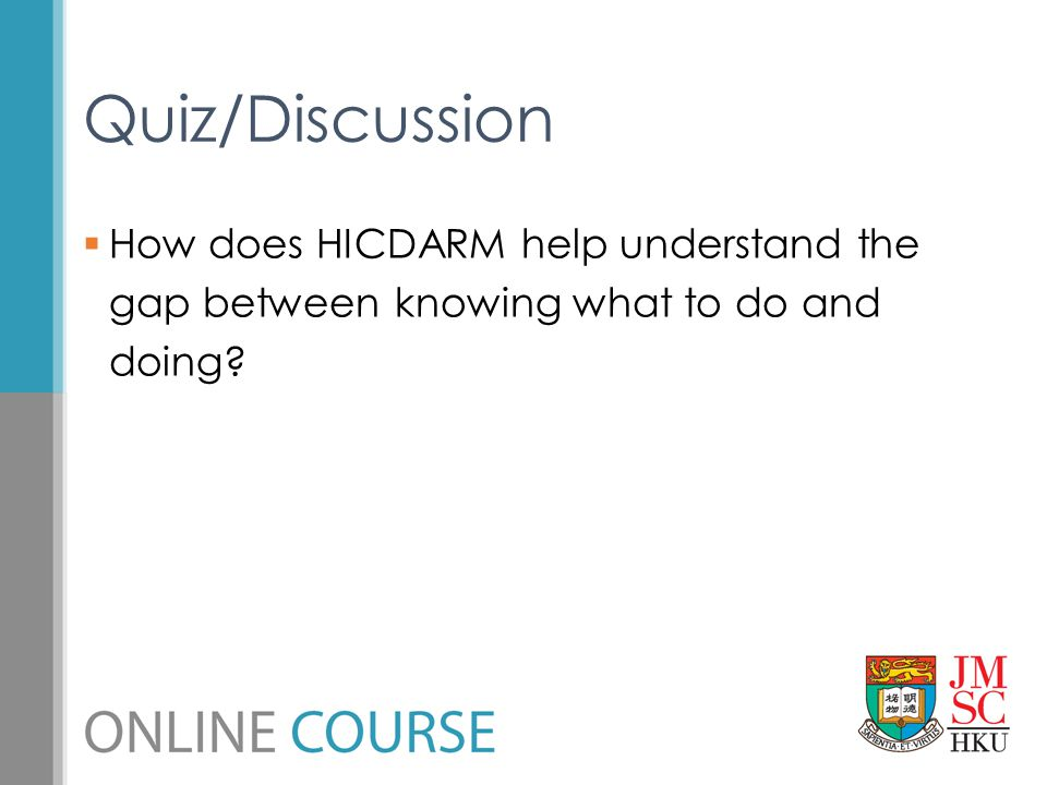 Quiz/Discussion How does HICDARM help understand the gap between knowing what to do and doing