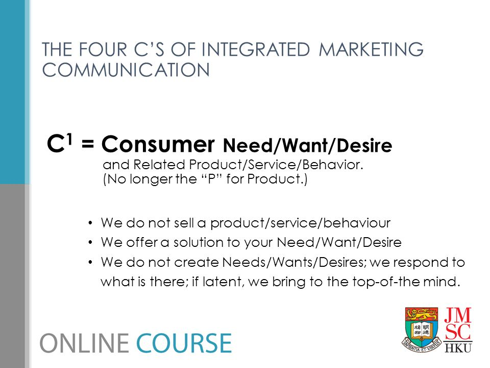 C1 = Consumer Need/Want/Desire