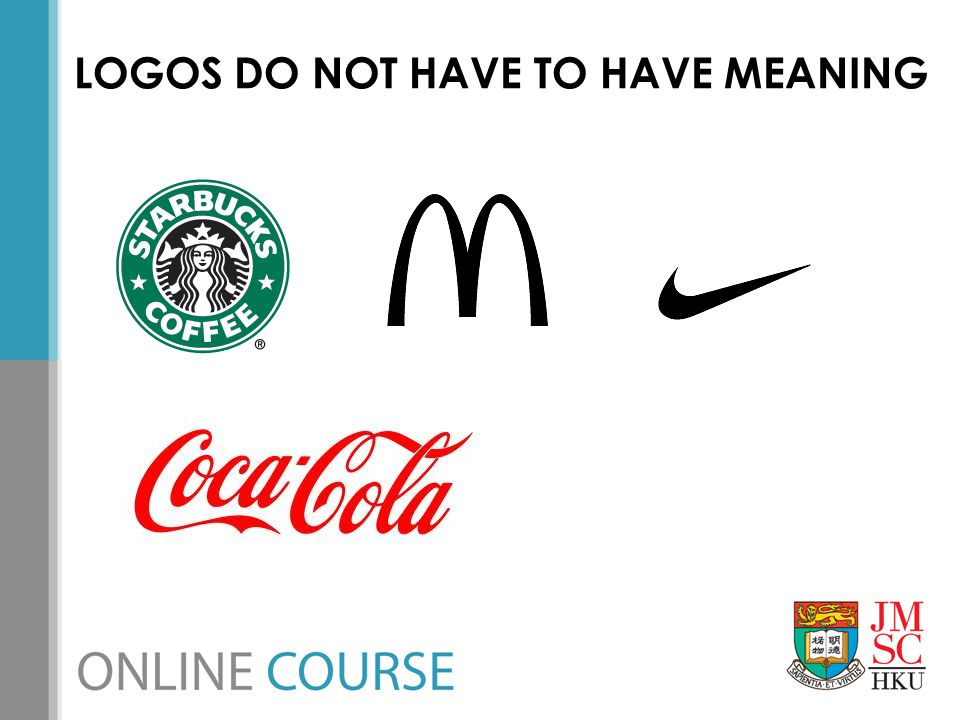 LOGOS DO NOT HAVE TO HAVE MEANING