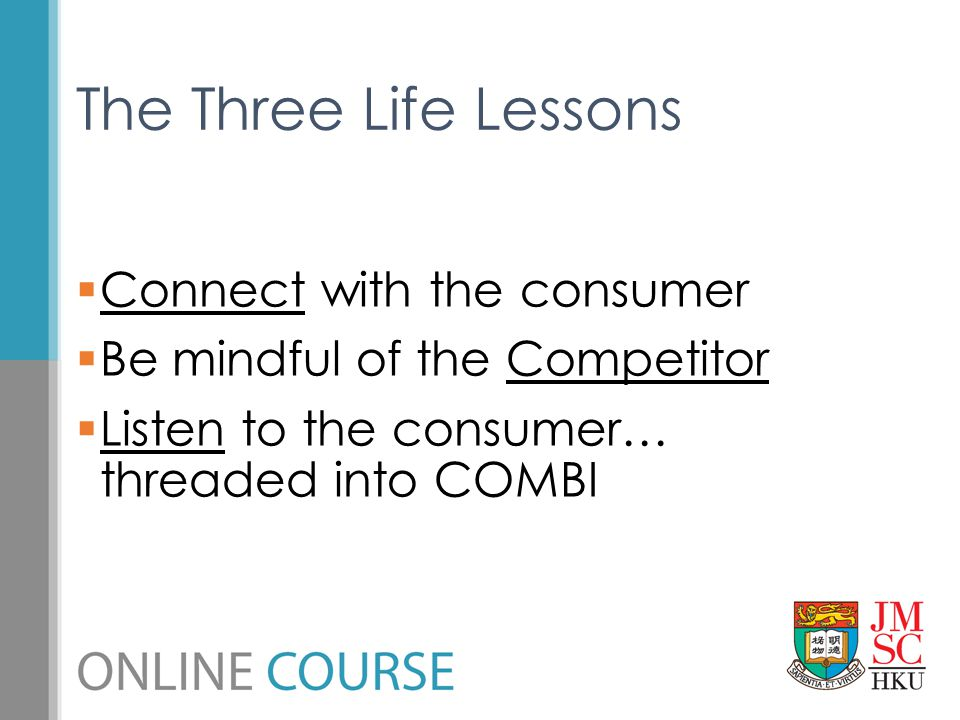 The Three Life Lessons Connect with the consumer