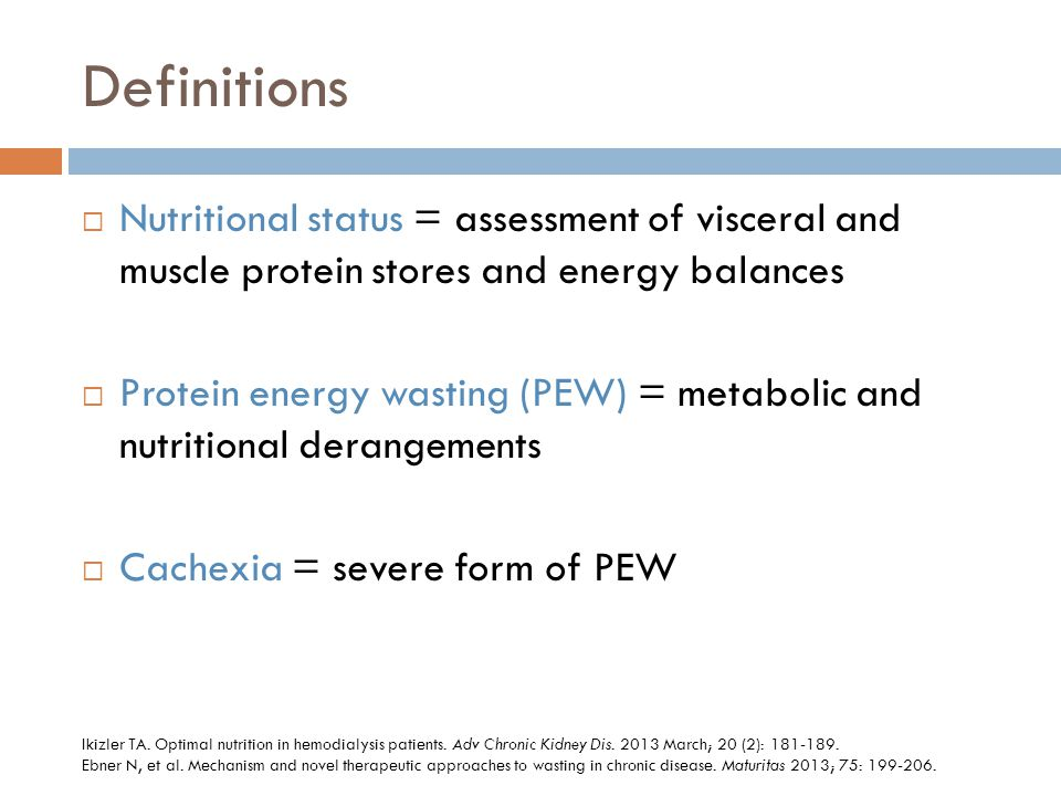 Definitions Nutritional status = assessment of visceral and muscle protein stores and energy balances.