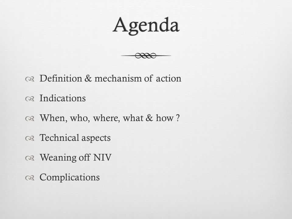 Agenda Definition & mechanism of action Indications