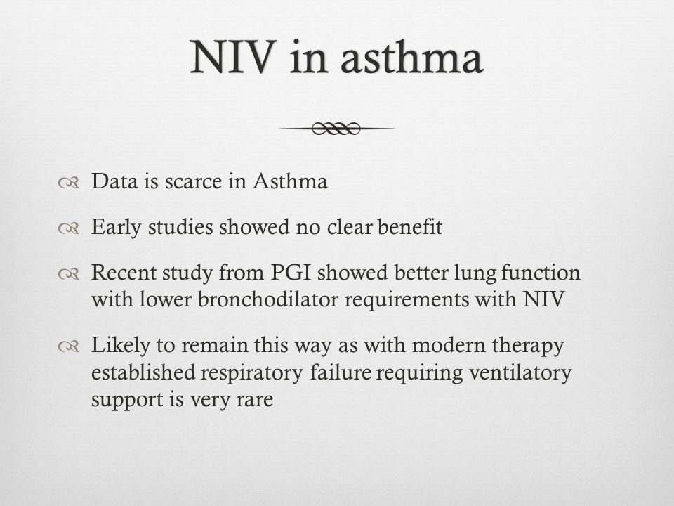 NIV in asthma Data is scarce in Asthma