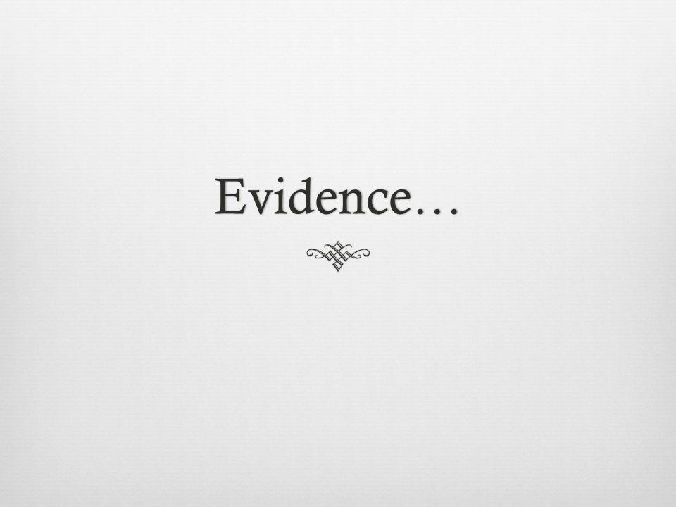 Evidence…