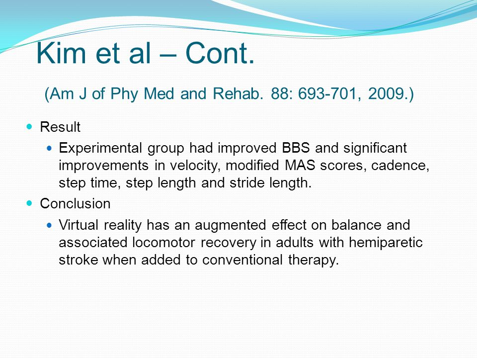 Kim et al – Cont. (Am J of Phy Med and Rehab. 88: 693-701, 2009.)
