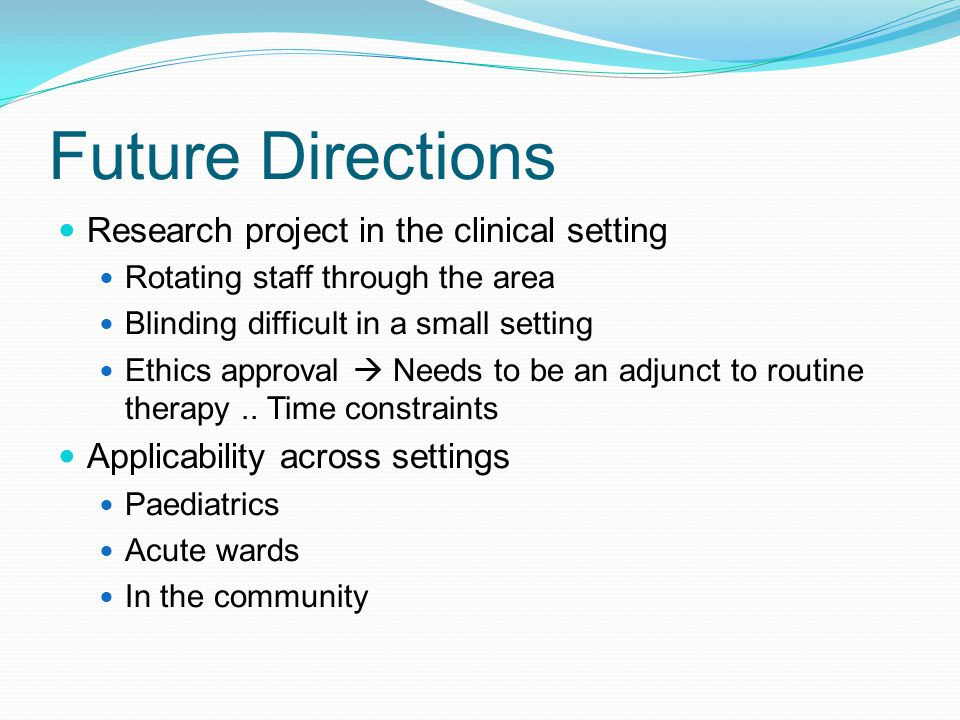 Future Directions Research project in the clinical setting