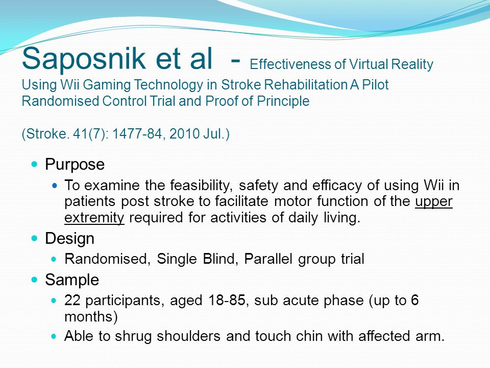Saposnik et al - Effectiveness of Virtual Reality Using Wii Gaming Technology in Stroke Rehabilitation A Pilot Randomised Control Trial and Proof of Principle (Stroke. 41(7): 1477-84, 2010 Jul.)