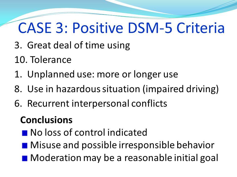 CASE 3: Positive DSM-5 Criteria