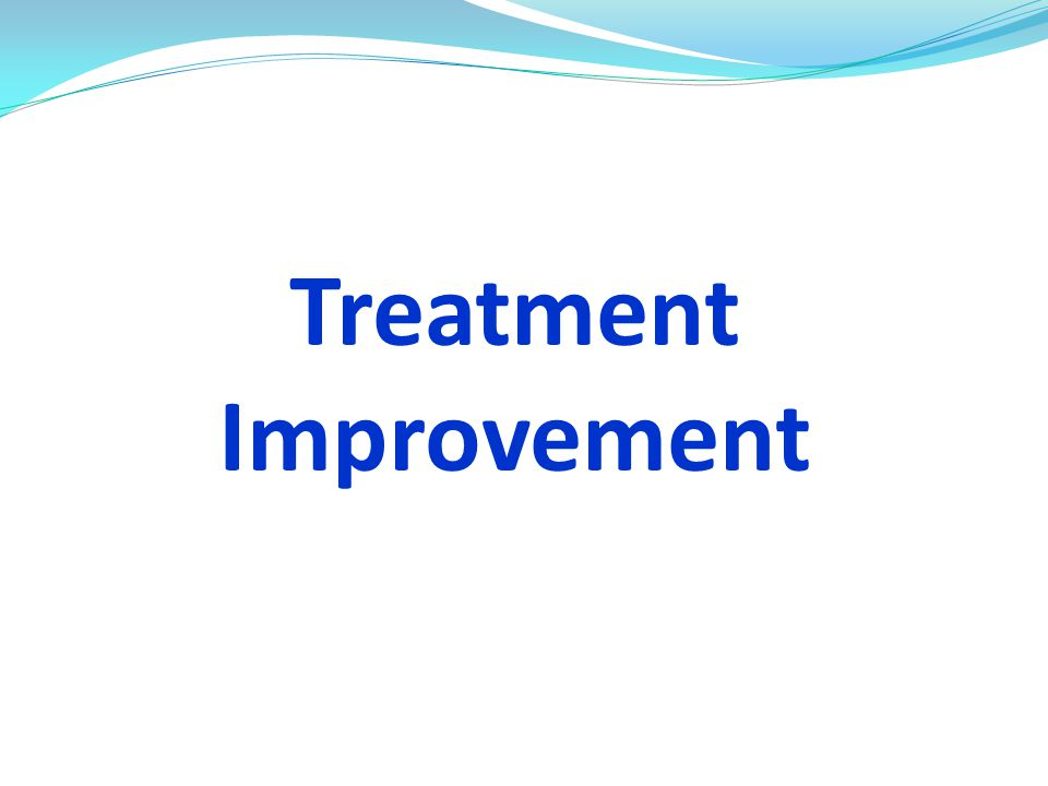 Treatment Improvement