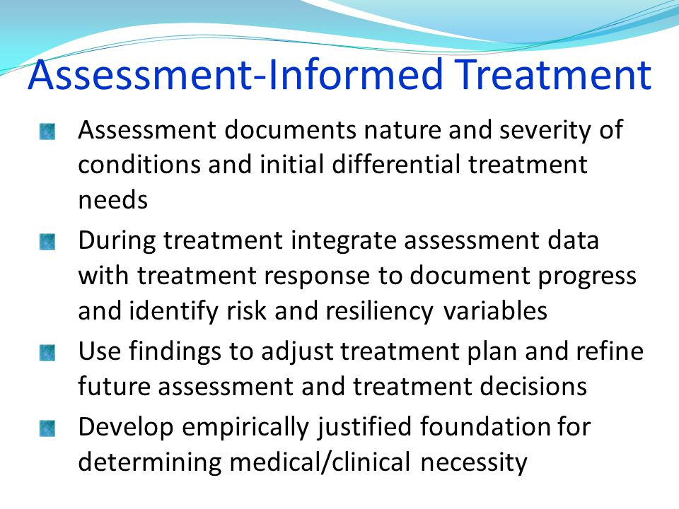 Assessment-Informed Treatment