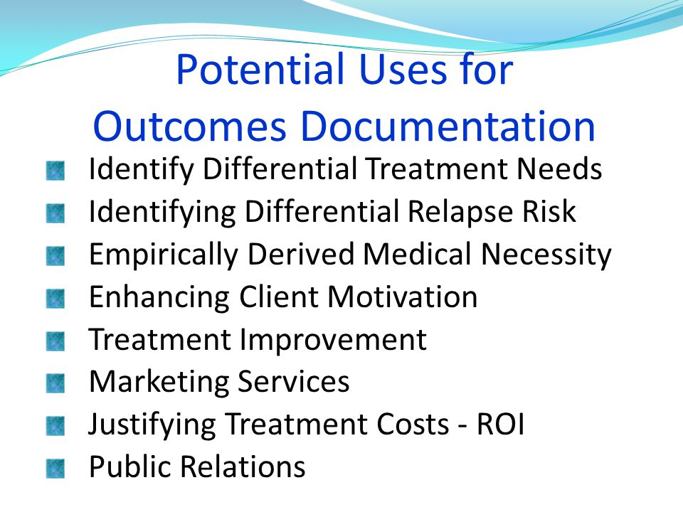 Potential Uses for Outcomes Documentation