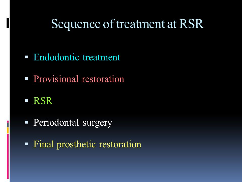 Sequence of treatment at RSR
